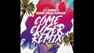 Wizkid - Come Closer (Remix) Ft. Drake, Popcaan, DJ Shawn-T