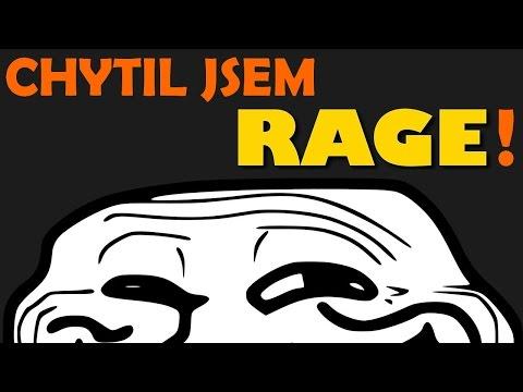 CHYTIL JSEM RAGE!