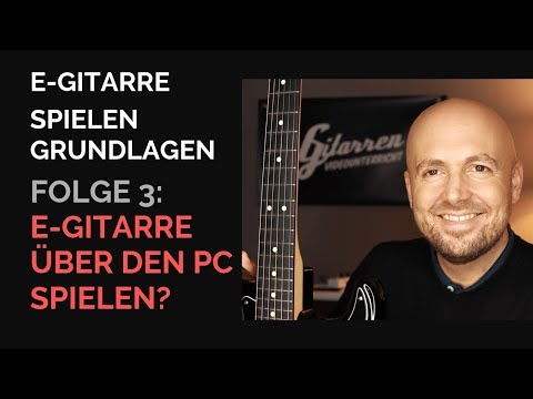 E-Gitarre spielen - Grundlagen - E-Gitarre über den PC spielen?