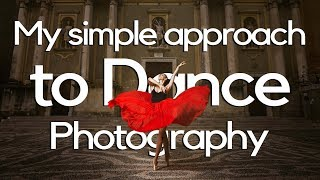 My Simple Approach To Dance Photography