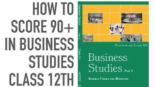Business Studies | How To Score 90+ Marks In Business Studies For Class 12th. Class XII. Guest Video - Download this Video in MP3, M4A, WEBM, MP4, 3GP