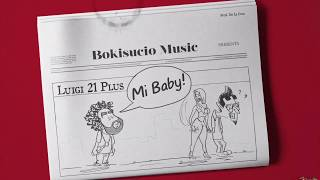 Mi Baby (Letra) - Luigi 21 Plus (Video)