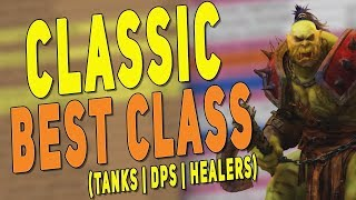 BEST CLASS IN CLASSIC WOW (Tanks | DPS | Healers) - Most Popular Class Specs | Class Picking Guide