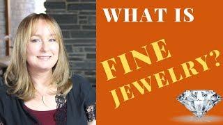 What Is Fine JEWELRY?   Jewelry Designer