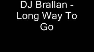 DJ Brallan - Long Way To Go