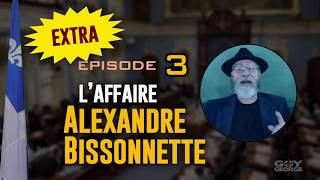AFFAIRE BISSONNETTE 3 - EXTRA
