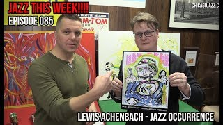 JAZZ THIS WEEK!!! EPISODE 085 feat. Jazz Occurrence founder Lewis Achenbach