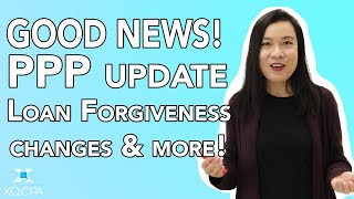 PPP Updated! Loan Forgiveness Changes & More!