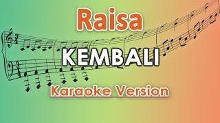 Raisa   Kembali (Karaoke Lirik Tanpa Vokal) By Regis
