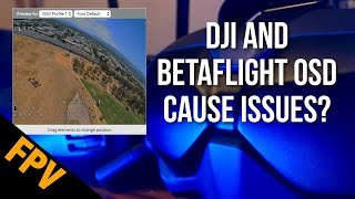 Betaflight OSD and DJI FPV May Cause PID Loop Issues