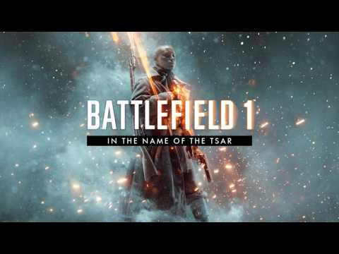 Trailer Music Battlefield 1 In the Name of the Tsar (Official Theme Song) - Soundtrack Battlefield 1