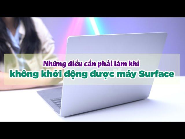 Làm gì khi Surface của bạn không khởi động được?