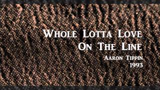 Whole Lotta Love On The Line - Aaron Tippin - 1993