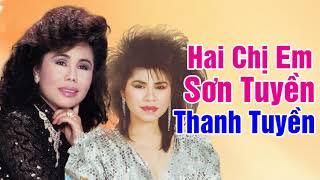 Tiếng hát 2 Chị Em SƠN TUYỀN THANH TUYỀN - Nhạc Vàng Xưa Cực Hay Say Đắm Lòng Người