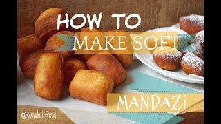How to make soft mandazi