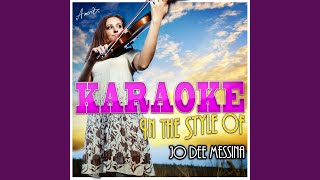 Its Too Late to Worry (In the Style of Jo Dee Messina) (Karaoke Version)