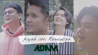 Download lagu Aisyah Istri Rasulullah Adam Mp3