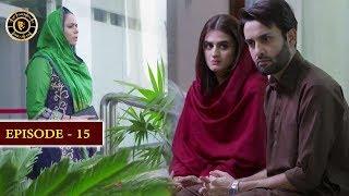 Do Bol Episode 15 | Top Pakistani Drama