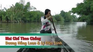 Mai Chế Theo Chồng – Dương Hồng Loan, Lý Diệu Linh
