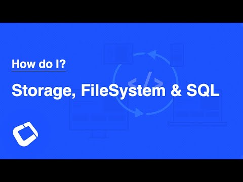 Use Storage, File System and SQL