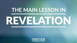 The Main Lesson in Revelation