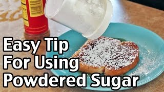 Easy Tip For Using Powdered Sugar