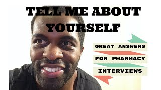 Tell Me About Yourself (Great Answers For Pharmacy Interviews)