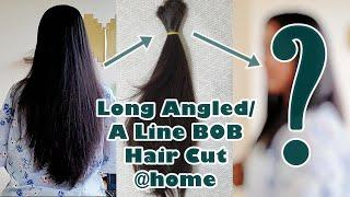 Long Angled/ A Line Bob Cut By Own Ll DIY Hair Cut