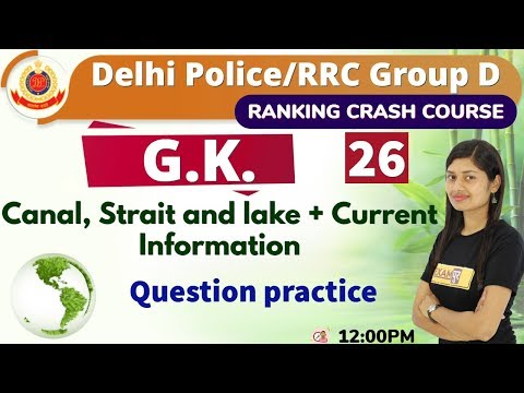 Class- 26 || Delhi Police/RRC Group D || G.K.|| by Sonam Ma'am ||Jan 2019||canal,strait and..