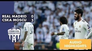 Real Madrid 0 - CSKA Moscú 3: resumen sonoro en Carrusel | Kholo.pk
