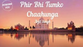 Arijit Singh - Phir Bhi Tumko Chaahunga: I will still   - YouTube