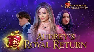 Audrey's Royal Return 💅🏼  I Short Story I Descendants 3