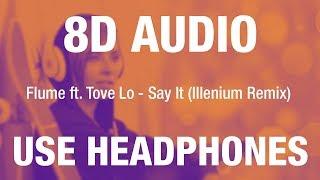 Flume ft. Tove Lo - Say It (Illenium Remix) | 8D AUDIO
