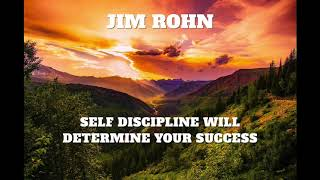 JIM ROHN SELF DISCIPLINE WILL DETERMINE YOUR SUCCESS - GREAT MOTIVATION