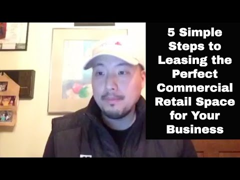 5 Simple Steps to Leasing the Perfect Commercial Retail Space for Your Business