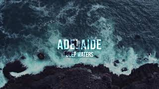 Adelaide - DEEP WATERS (Official Lyric Video)