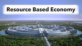 Introduction to a Resource Based Economy