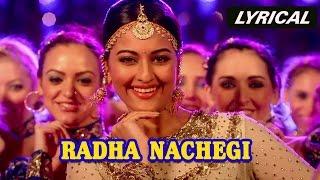 Radha Nachegi (Lyrical Full Song)