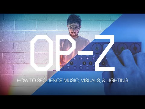 Teenage Engineering OP-Z - How to Sequence Music, Visuals and Lighting