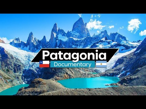 The Patagonia Expedition - Full Documentary (Chile & Argentina)