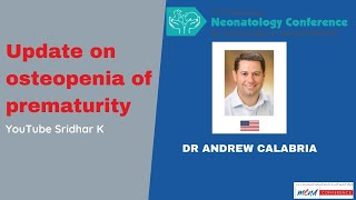An update on osteopenia of prematurity. Dr Andrew Calabria
