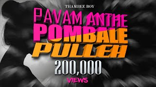 Pavam Anthe Pombale Pulleh (PAPP) by Thambee Boy