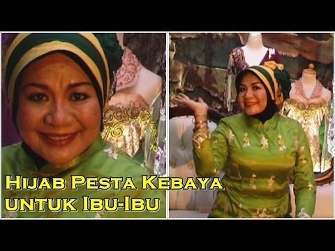 Video Tutorial Hijab Pesta | Tutorial Hijab Pesta Kebaya Segi Empat untuk Ibu Ibu