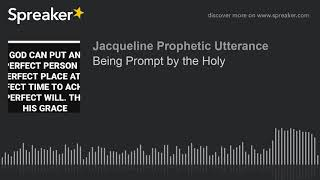 Being Prompt by the Holy
