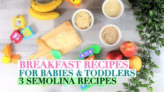 SEMOLINA RECIPES FOR BABIES AND TODDLERS   7 MONTH BABY FOOD RECIPES   BABY FOOD 7 MONTH OLD