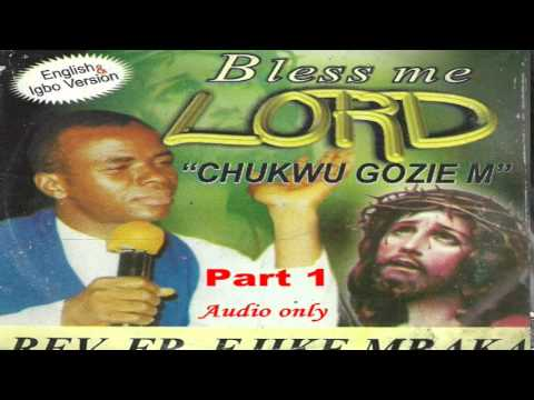 Bless Me Lord (Chukwu Gozie M) Part 1 - Father Mbaka