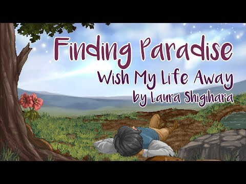 Finding Paradise - Wish My Life Away (Laura Shigihara) (Lyrics below)