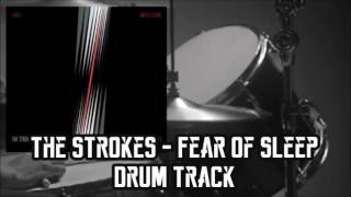 The Strokes - Fear Of Sleep Drum Track Cover | ✘