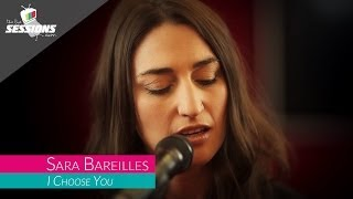 Sara Bareilles - I Choose You // The Live Sessions
