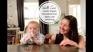 BABY LED WEANING - GREEK YOGURT SNOWBALLS - 6 MONTHS OLD